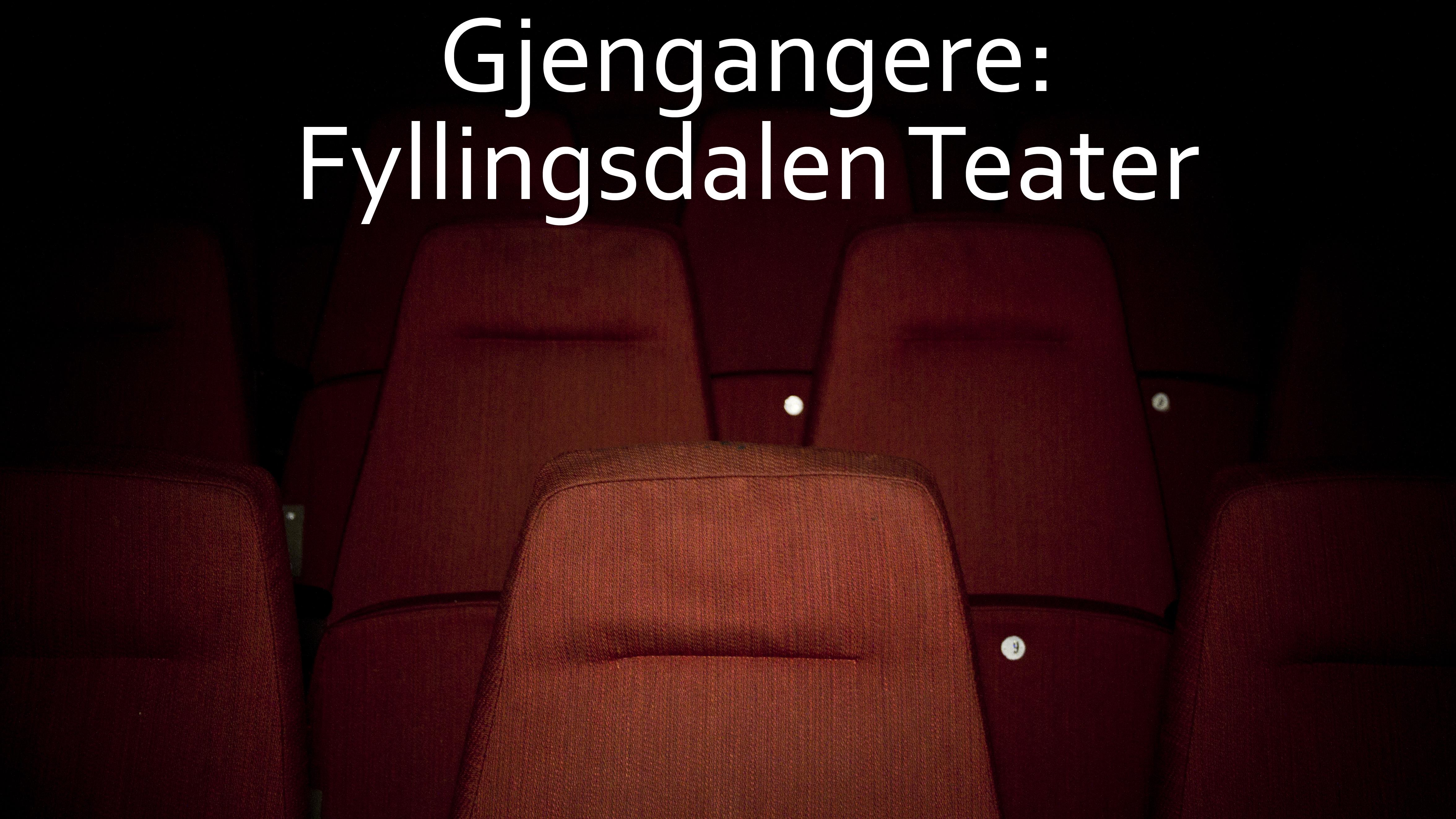 Gjengangere: Fyllingsdalen Teater