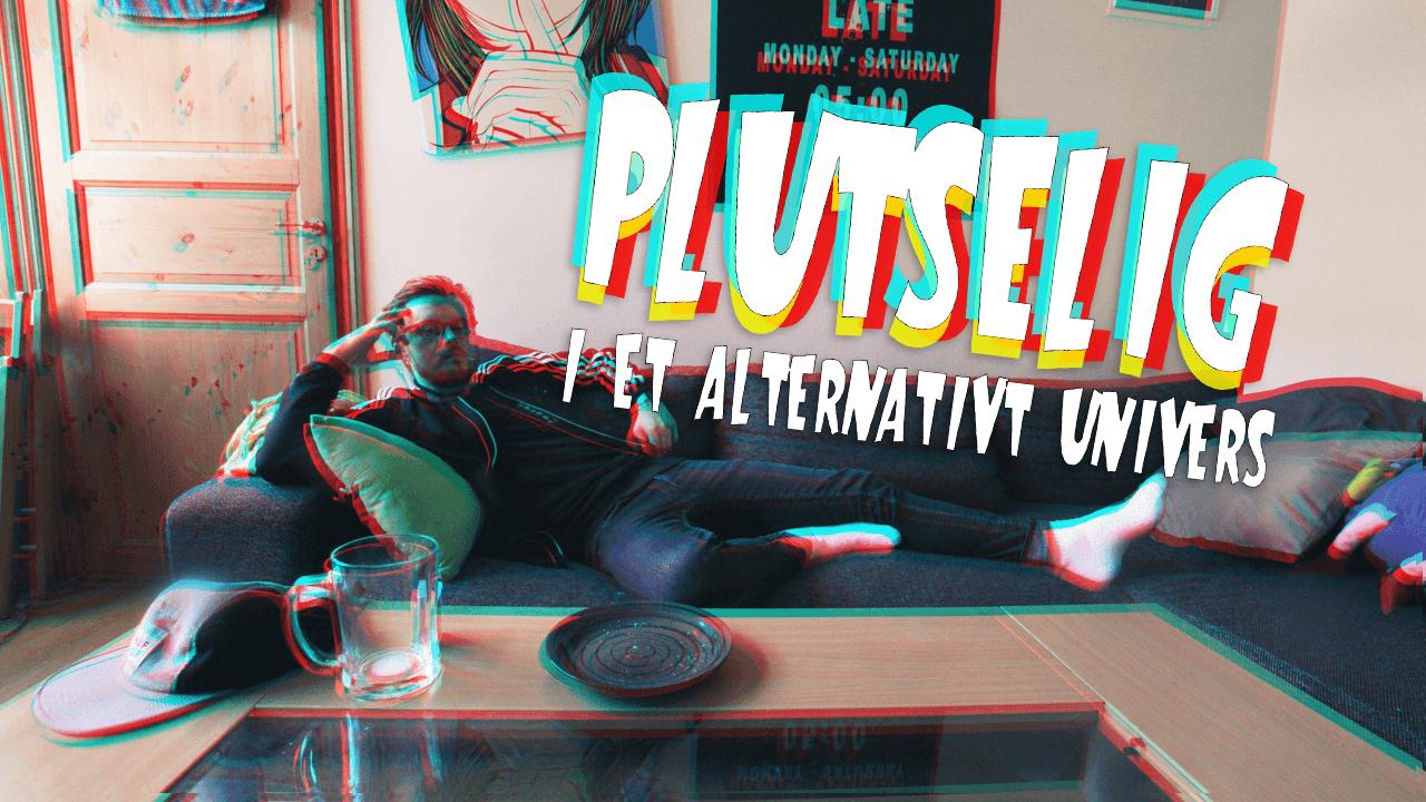 Plutselig, i et alternativt univers: EP 3