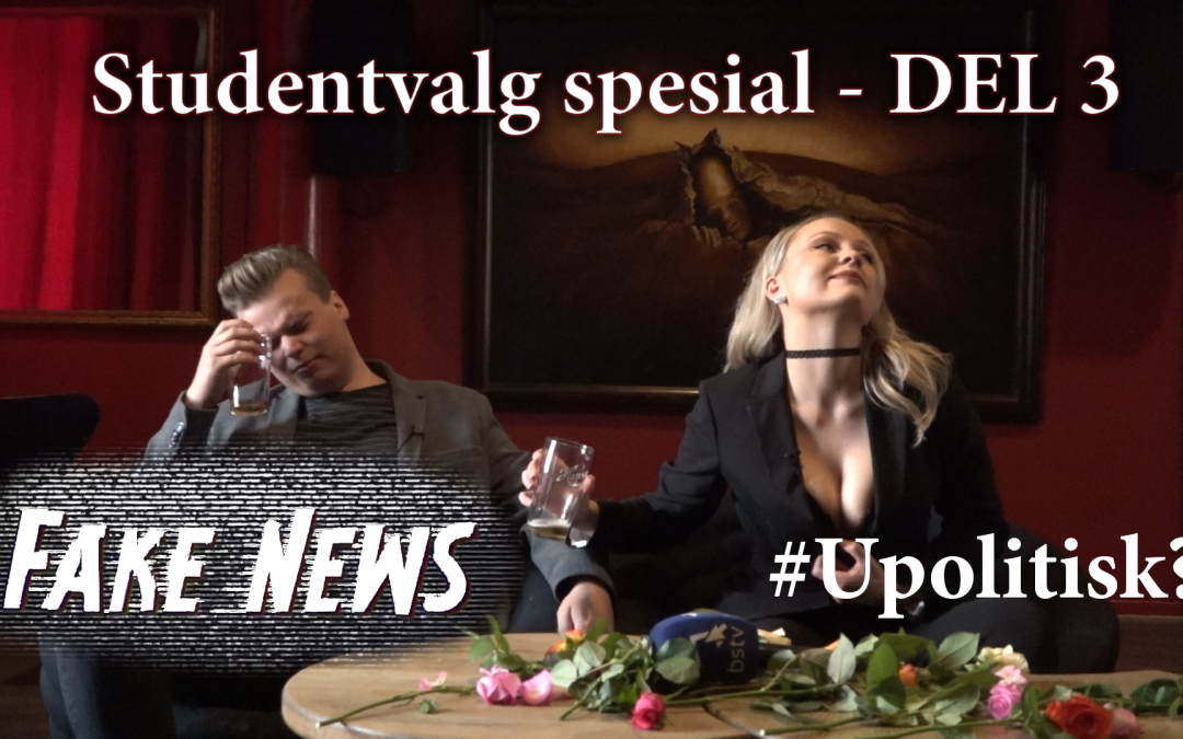 Fake News: Studentvalg 2018 – DEL 3