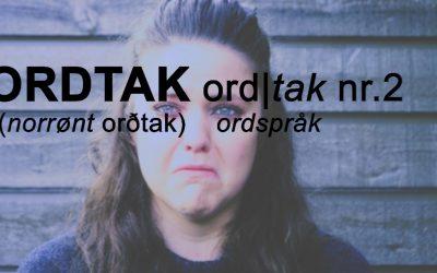 Ordtak – Episode 2