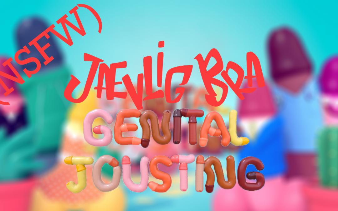 Jævlig Bra: Episode 3 – Genital Jousting