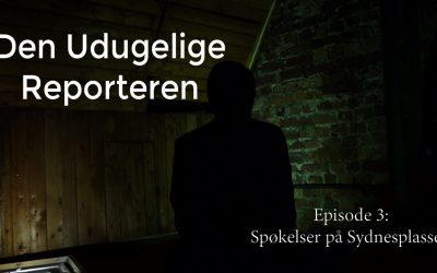 Den Udugelige Reporteren Episode 3: Spøkelser på Sydnesplassen